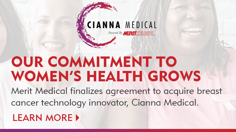 Merit Medical finalizes agreement to acquire breast cancer technology innovator, Cianna Medical