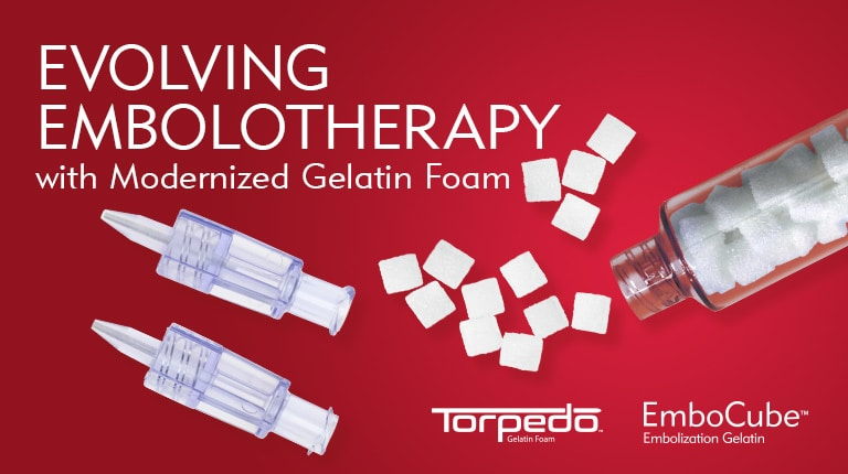 Evolving Embolotherapy at Merit with Modernized Gelatin Foam via Torpedo and EmboCube
