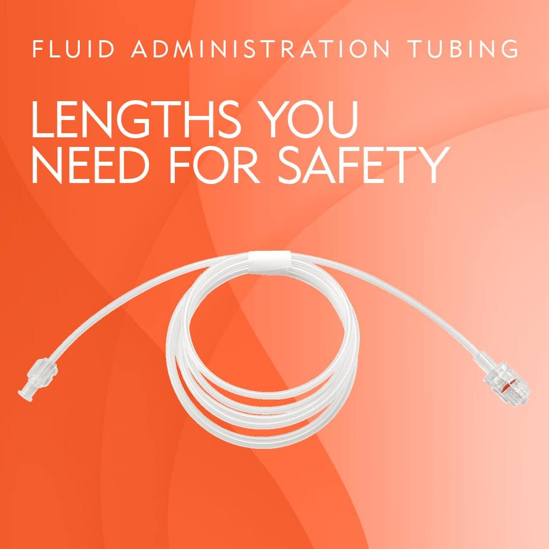 Fluid Administration Tubing in the Lengths You Need for Safety - Merit Medical
