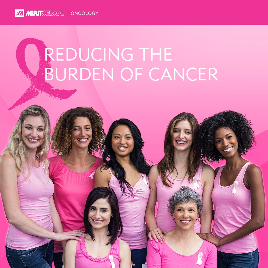 Merit Medical - Reducing the Burden of Cancer on Patients and Families - Breast Cancer Awareness Month