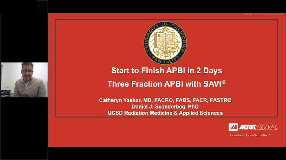 Start to Finish APBI in 2 Days. Three Fraction APBI with SAVI - Merit Medical