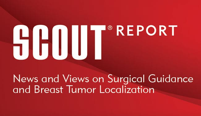 SCOUT Report - News & Views on Wire-Free Tumor Localization